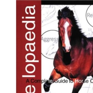 Horselopaedia: A Complete Guide to Horse Care (Ringpress Equestrian Library)