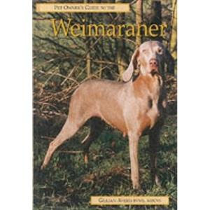 Pet Owner's Guide to the Weimaraner (Pet owner's guides)