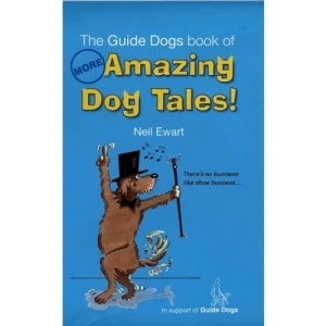More Amazing Dog Tales