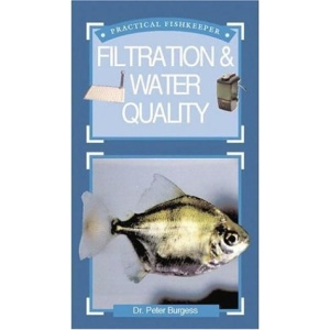Practical Fishkeeper's Guide to Filtration and Water Quality (Practical Fishkeeper's Guide S.)