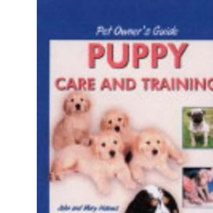 Pet Owner's Guide to Puppy Care and Training