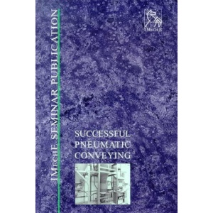 Successful Pneumatic Conveying (IMechE Seminar Publications)