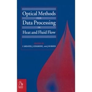 Optical Methods and Data Processing in Heat and Fluid Flow (Institution of Mechanical Engineers - Conference)