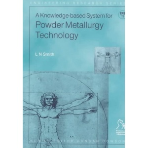 A Knowledge-based System for Powder Metallurgy Techology (Engineering Research Series (REP))