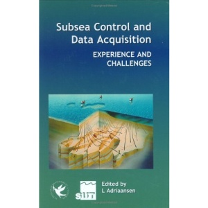Subsea Control and Data Aquisition: Experience and Challenges (Imeche Event Publications)