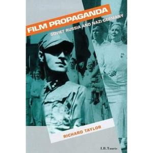 Film Propaganda: Soviet Russia and Nazi Germany (Cinema and Society)