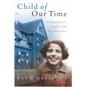 Child of Our Time: A Young Girl's Flight from the Holocaust