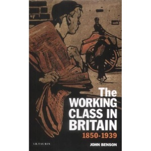 The Working Class in Britain: 1850-1939