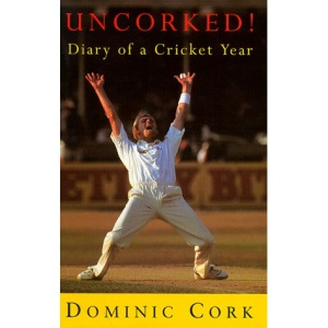 Uncorked! Diary of a Cricket Year