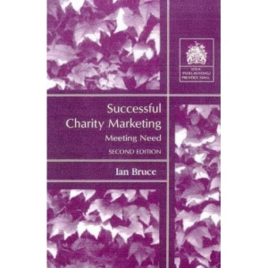 Successful Charity Marketing: Meeting Need (Charity Management)