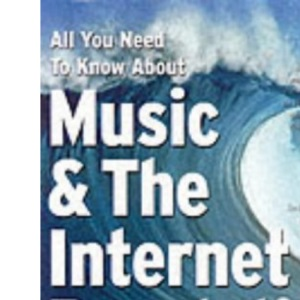 Music and the Internet Revolution (All you need to know about)
