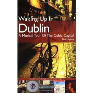 Waking Up In Dublin: A Musical Tour Of The Celtic Capital