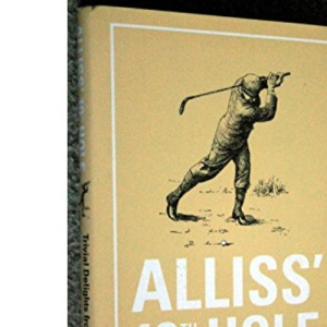 Alliss' 19th Hole: Trivial Delights from the World of Golf (Arcane)