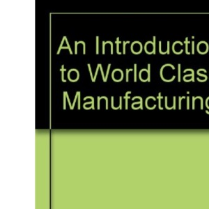 An Introduction to World Class Manufacturing