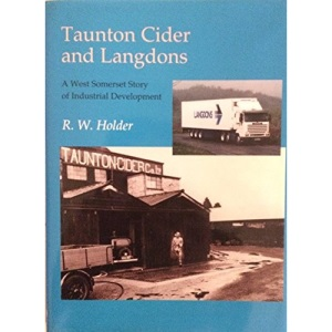 Taunton Cider and Langdons: A West Somerset Story of Industrial Development: The Story of Industrial Development in West Somerset