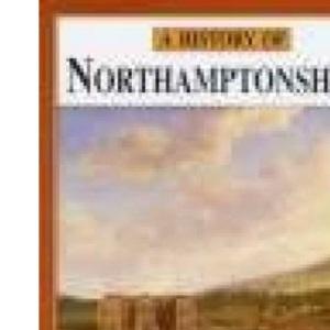 A History of Northamptonshire (Darwen County History)
