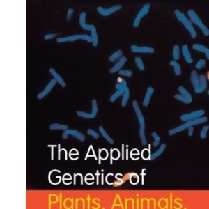 The Applied Genetics of Plants, Animals, Humans and Fungi