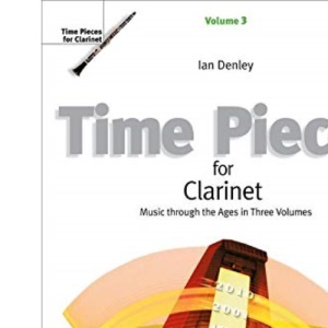 Time Pieces for Clarinet, Volume 3: Music through the Ages in 3 Volumes (Time Pieces (ABRSM))