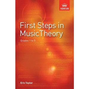 First Steps in Music Theory: Grades 1 to 5