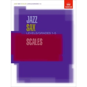 Jazz Sax Scales Levels/Grades 1-5 (ABRSM Exam Pieces)