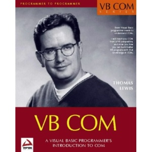VB COM: Visual Basic 6 Programmer's Introduction to COM