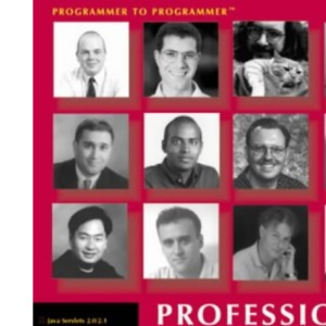 Professional Java Server Programming with Servlets, JavaServer Pages (JSP), XML, Enterprise JavaBeans (EJB), JNDI, CORBA, Jini and Javaspaces