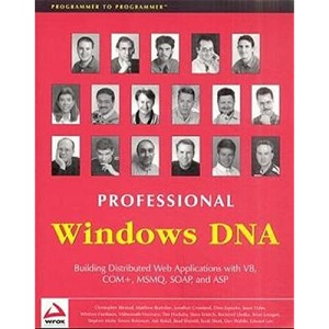 Professional Windows DNA: Building Distributed Web Applications with VB, COM+, MSMQ, SOAP, and ASP