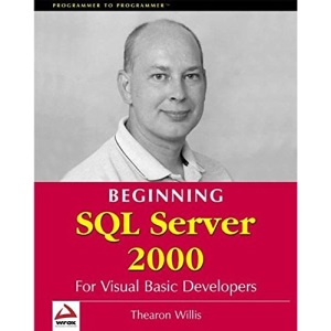 Beginning SQL Server 2000 for Visual Basic Developers (Programmer to Programmer)