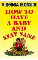 How to Have a Baby and Stay Sane
