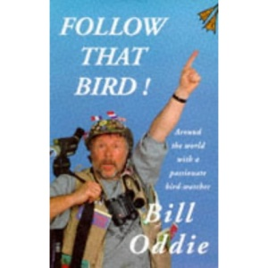 Follow That Bird!: Around the World with a Passionate Bird-watcher