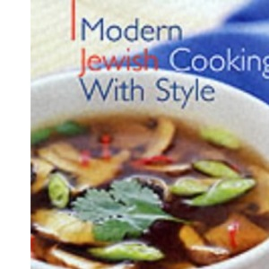 Modern Jewish Cooking with Style
