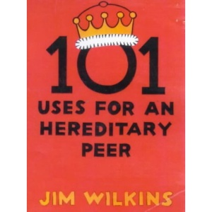 101 Uses for an Hereditary Peer