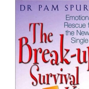 BREAKUP SURVIVAL KIT: Emotional Rescue for the Newly Single