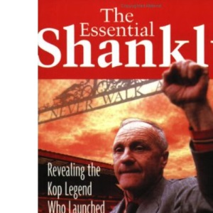 The Essential Shankly: revealing the Kop legend who launched a thousand quips
