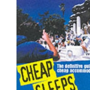 Cheap Sleeps Europe 2001: Definitive Guide to Cheap Accommodation