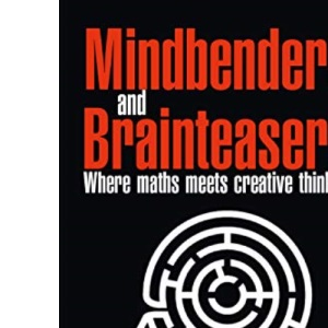 Mindbenders and Brainteasers: Where Maths Meets Creative Thinking