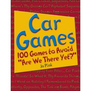 Car Games: 100 Games to Avoid Are We There Yet?