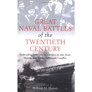Great Naval Battles of the Twentieth Century: Enthralling Accounts of Warfare at Sea from Manila Bay to the Falklands Conflict