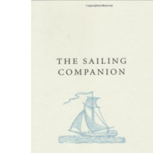 The Sailing Companion: Wave-riding Wonders, Victorious Vessels and Spectacular Seafaring (A Think Book)