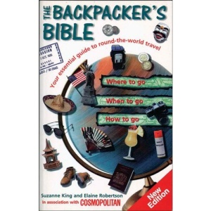 Backpacker's Bible: Your Essential Guide to Round-the-World Travel