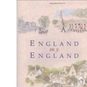 England, My England: A Treasury of All Things English