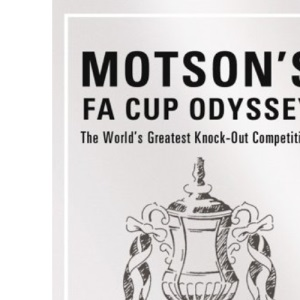 Motson's FA Cup Odyssey: The World's Greatest Knockout Competition