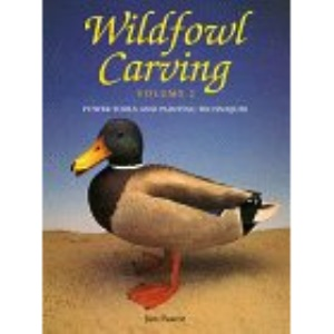 Wildfowl Carving: Power Tools and Painting Techniques v. 2