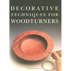 Decorative Techniques for Woodturners (Master Craftsmen)