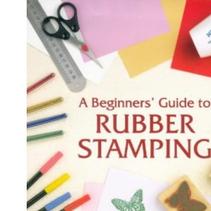 Beginner's Guide to Rubber Stamping (Master Craftsmen)