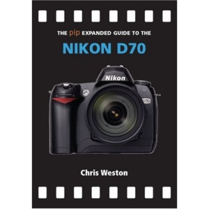 Nikon D70 (The Expanded Guide) (Expanded Guide S.)