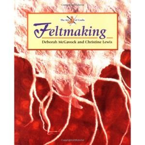 Feltmaking (Art of Crafts)