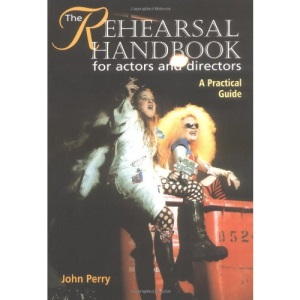 The Rehearsal Handbook for Actors and Directors: A Practical Guide