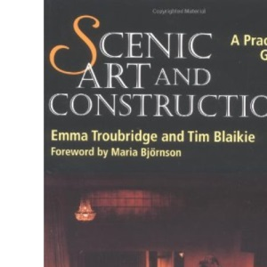 Scenic Art and Construction: A Practical Guide