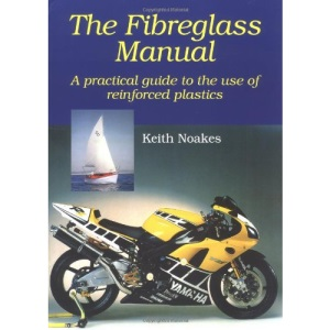 The Fibreglass Manual: A Practical Guide to the Use of Glass Reinforced Plastics